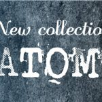New collection ATOM²